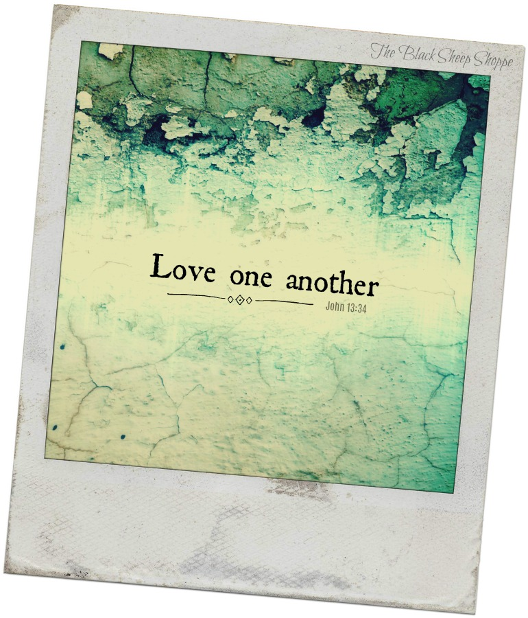 Love one another. (John 13:34)