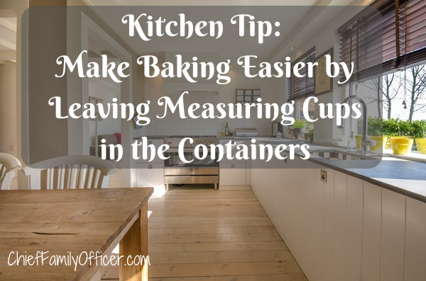 Kitchen Tip: Make Baking Easier by Leaving Measuring Cups in the Containers