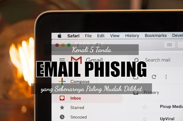 Kenali 5 Tanda Email Phising (Penipuan di Email) yang Sebenarnya Paling Mudah Dilihat