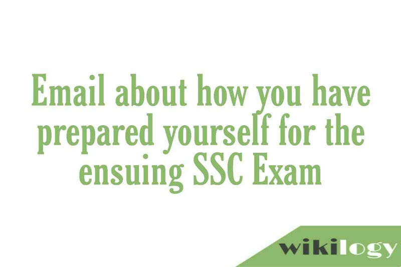 Email about how you have prepared yourself  for the ensuing SSC Exam