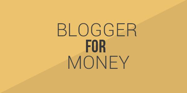 Tips Trik Cara Mendapatkan Uang/Dollar dari Blogger/Blogspot