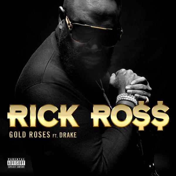 "Rick Ross Feat. Drake ""Gold Roses"""