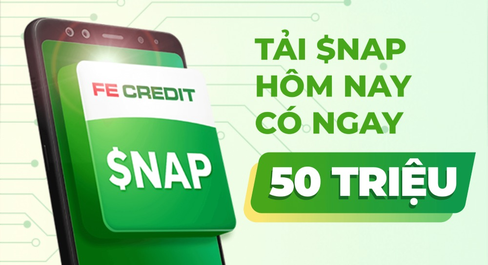 Hướng dẫn vay 50 triệu tại SNAP FeCredit