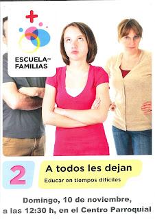Domingo, 10-XI-19, Escuela de familias: tema «A todos les dejan»