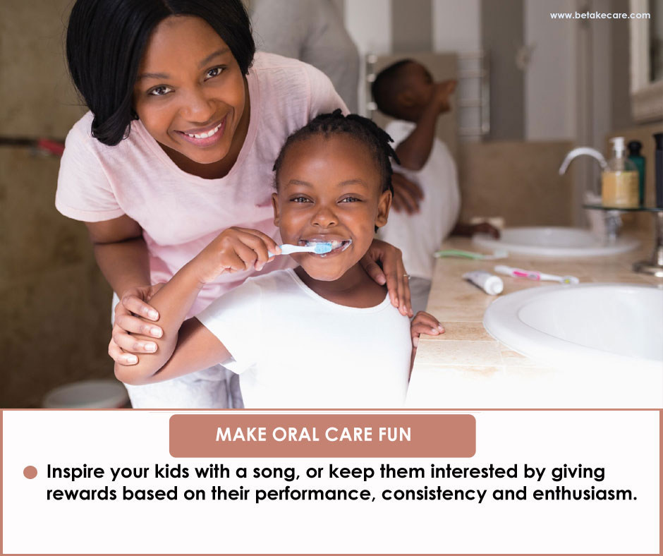 Make Oral care fun