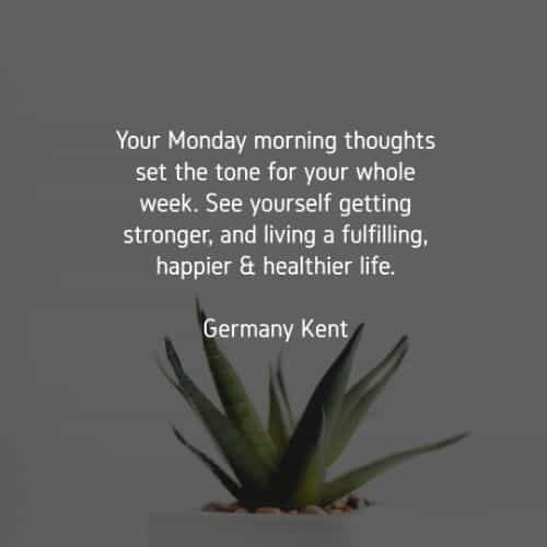 45 Monday quotes and sayings to start your week positive