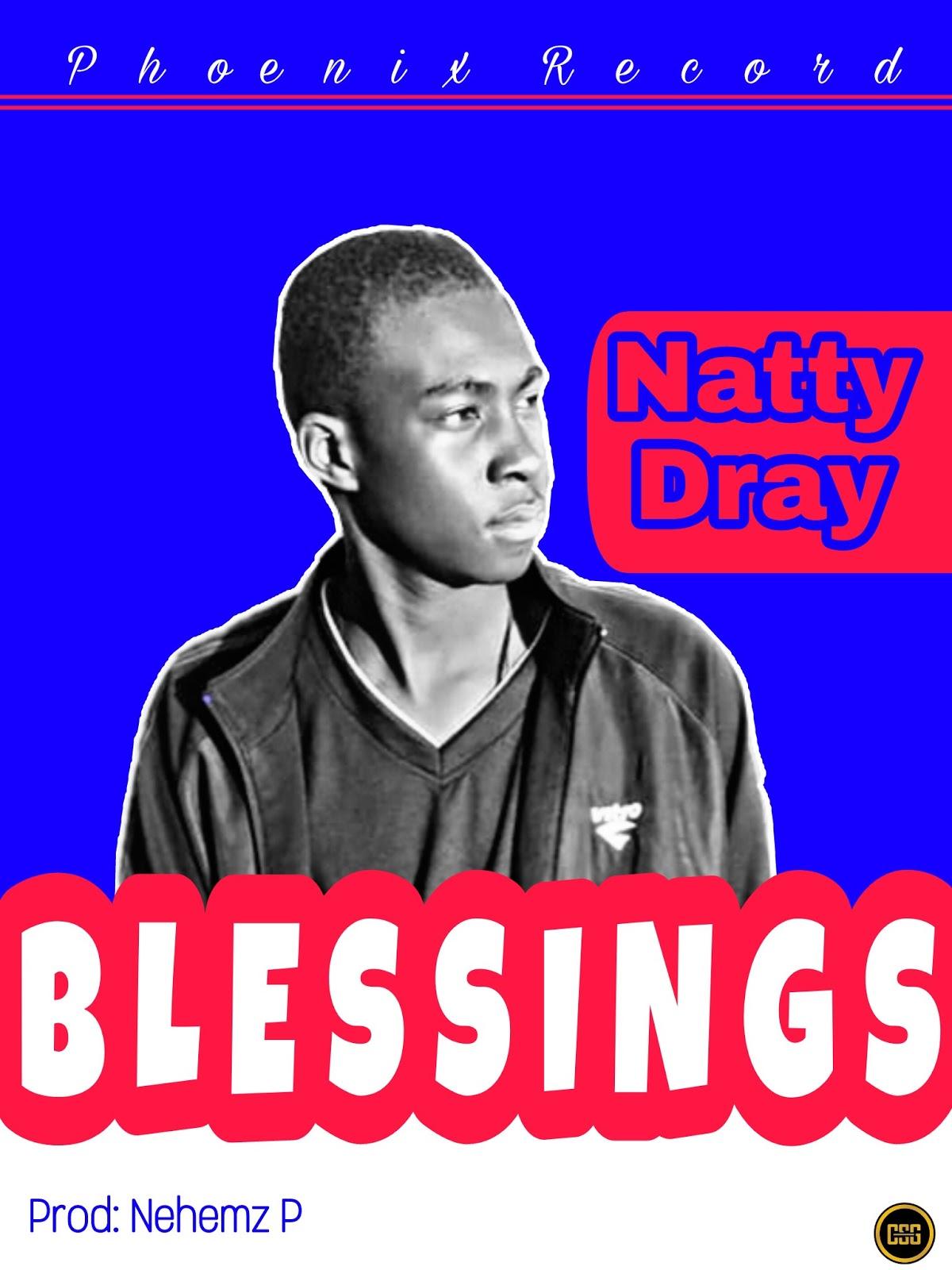 [Music] Natty Dray - Blessings (prod. Nehemz P) #Arewapublisize