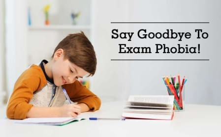 Exam Phobia: Time to get rid of it!