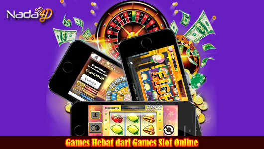 Games Hebat dari Games Slot Online