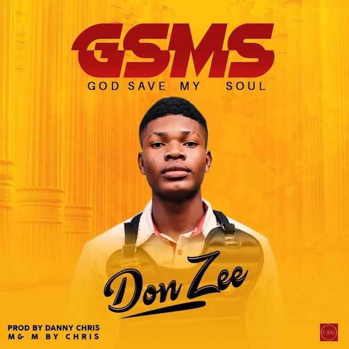 [Music] Don Zee - GOD SAVE MY SOUL (GSMS)