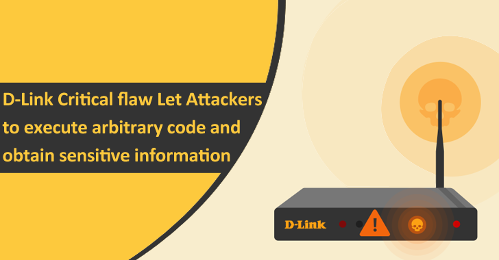 D-Link Critical Flaw Let Attackers Execute Arbitrary Code And Obtain Sensitive Information