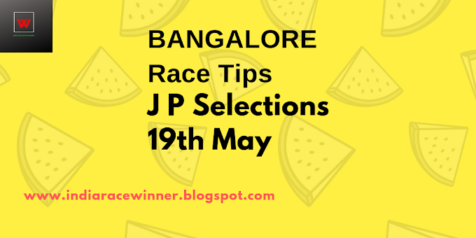 Bangalore Race Selections 19th May