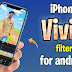 Download iPhone Vivid Filter For Android VN Video Editor