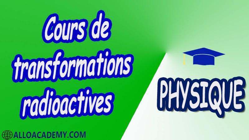 Cours de transformations radioactives pdf Cours de transformations radioactives pdf Cours de transformations radioactives pdf