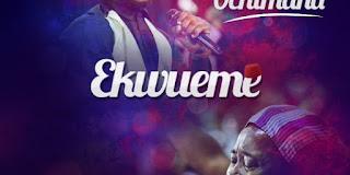 Prosper Ochimana - Ekweme Lyrics | Ft Osinachi Nwachukwu