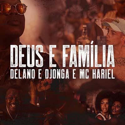 Delano, Djonga e MC Hariel - Deus e Família