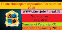 Thane Municipal Corporation Recruitment 2018 – 31 Registrar