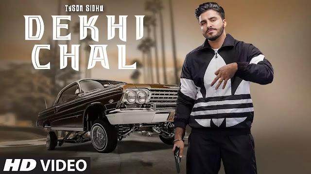 Dekhi Chal lyrics song - Tyson Sidhu, Gurlez Akhtar Lyrics