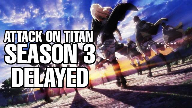 Attack On Titan Season 3 Episodes Delayed to Wednesday prior to Episode leaks