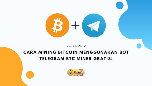 cara mining bitcoin menggunakan bot telegram