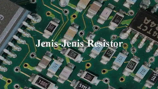 Pada rangkaian elektronik terdapat banyak komponen yang masing masing mempunyai fungsi yan Jenis-Jenis Resistor dan Fungsinya (Lengkap)