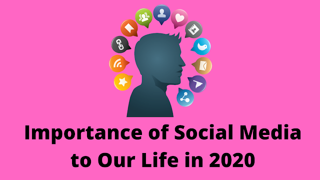 Importance of Social Media to Our Life in 2020
