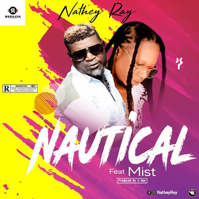 Music : NATHEY-RAY - NAUTICAL FT Mr MIST