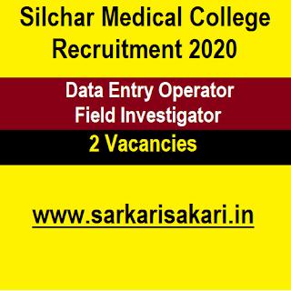 Silchar Medical College Recruitment 2020 - Data Entry Operator/ Field Investigator