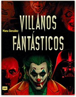 «Villanos fantásticos» de Manu González Márquez