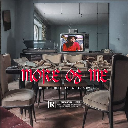 Luther October - More Of Me (Feat Imole & Slow G)