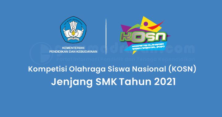 Penetapan Peserta KOSN Jenjang SMK Babak Final Tahun 2021 Secara Daring (Online)