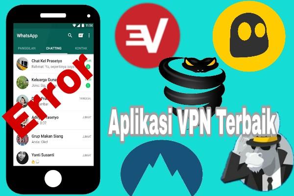 Aplikasi VPN Terbaik Untuk Mengatasi WA Yang Error