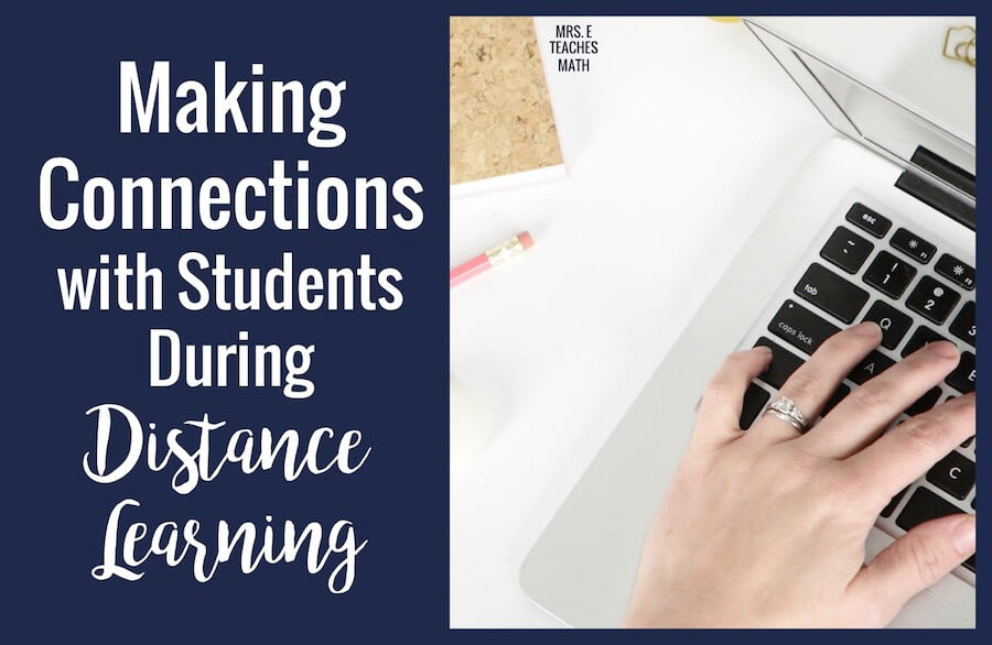 Distance learning can be rough on teachers and students! These tips for making connections during remote teaching will help.