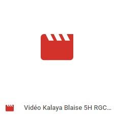 Vidéo Kalaya Blaise 5H