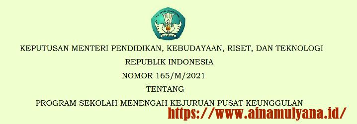 Kepmendikbud ristek Nomor 165 Tahun 2021 Tentang Program Sekolah Menengah Kejuruan Pusat Keunggulan