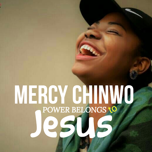 Mercy Chinwo - Power Belongs to Jesus Lyrics