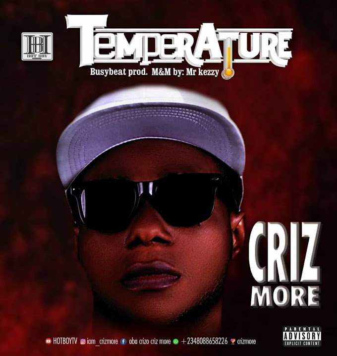 Music]-Criz-More-Temperature-prod-by-Busybeat