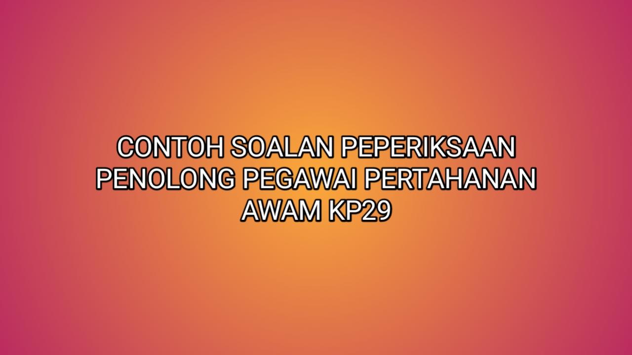 Contoh Soalan Peperiksaan Penolong Pegawai Pertahanan Awam KP29 2021