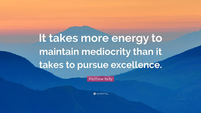 Excellent Mediocrity Quotes And Sayings