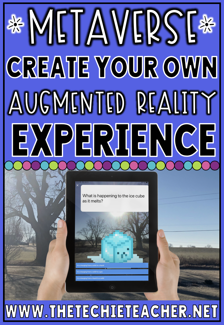 Students and teachers can create their own augmented reality experiences with Metaverse!