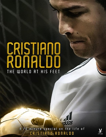 Cristiano Ronaldo World at His Feet 2014 Dual Audio Hindi Bluray Movie Download