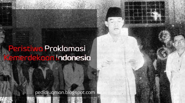 pedialuqman.blogspot.com | Peristiwa Proklamasi Kemerdekaan Indonesia