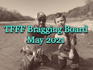 Bragging Board, TFFF Bragging Board, May 2021, Texas Fly Fishing, Fly Fishing Texas, Texas Freshwater Fly Fishing, TFFF