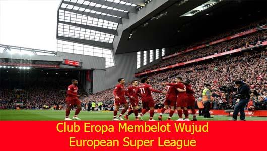 Club Eropa Membelot Wujud European Super League