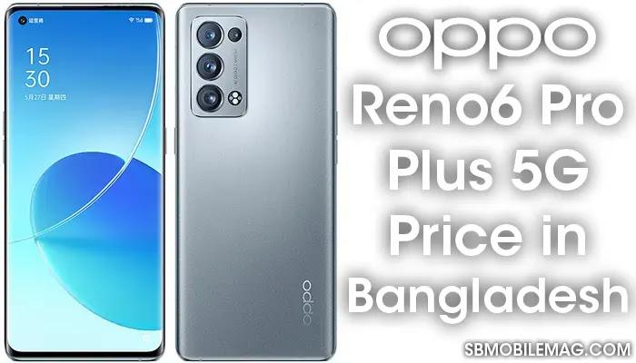Oppo Reno 6 Pro Plus 5G, Oppo Reno 6 Pro Plus 5G Price, Oppo Reno 6 Pro Plus 5G Price in Bangladesh