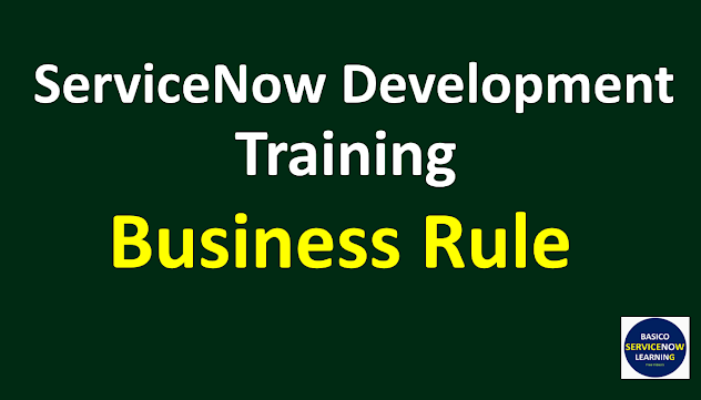 Business Rule in Servicenow,servicenow business rule,servicenow tutorials,servicenow training videos
