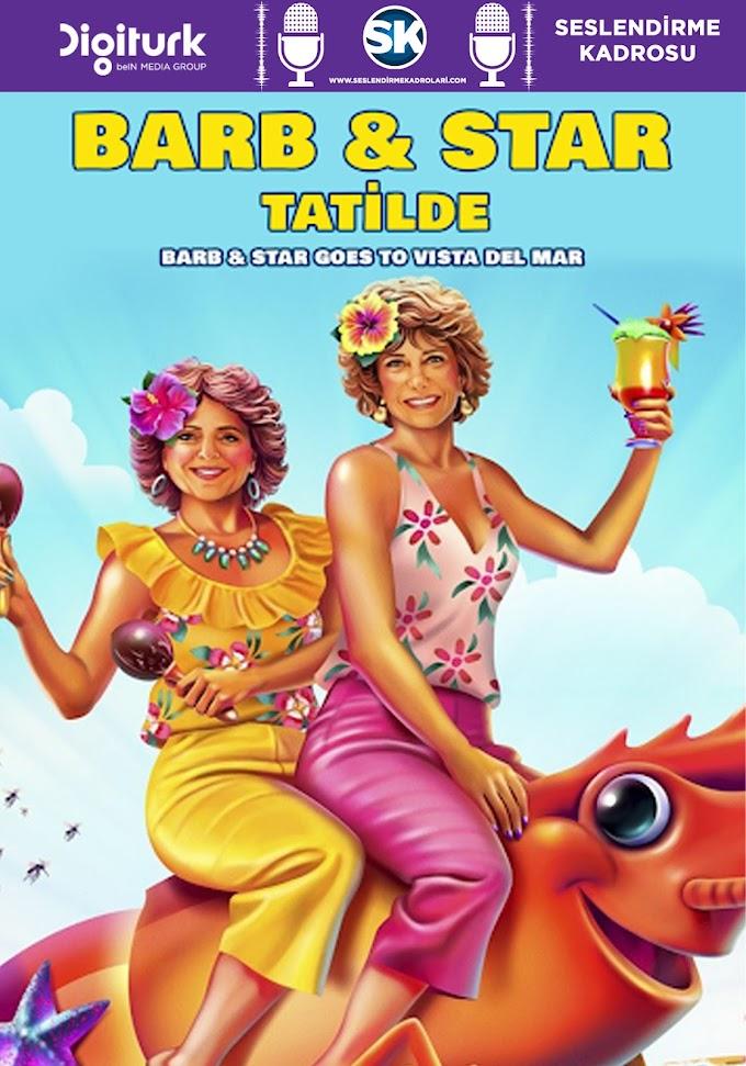 Barb ve Star Tatilde