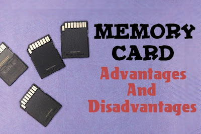 7 Advantages and Disadvantages of Memory Card | Drawbacks & Benefits of Memory Card