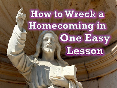How to Wreck a Homecoming in One Easy Lesson