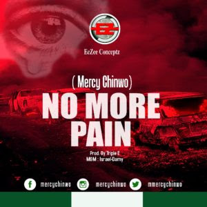 Mercy Chinwo - No More Pain Lyrics